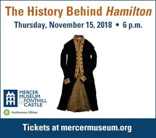 Join Central Bucks West Social Studies teacher Brian Weaver and history teacher educator Lynne O'Hara as they explore the real people, places, and events of Hamilton. Rediscover this award-winning musical through historic artifacts and local insights from the time of the American Revolution. Tickets are $15 General Admission / $10 Members and available at mercermuseum.org.